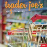 Trader Joe's is known for good food and great prices, but it is this quirky grocery store everything it is cracked up to be? Don't miss this super-informative post for the full scoop on all things Trader Joe's, including the 15 things you'll want to buy, and a few you might want to avoid!