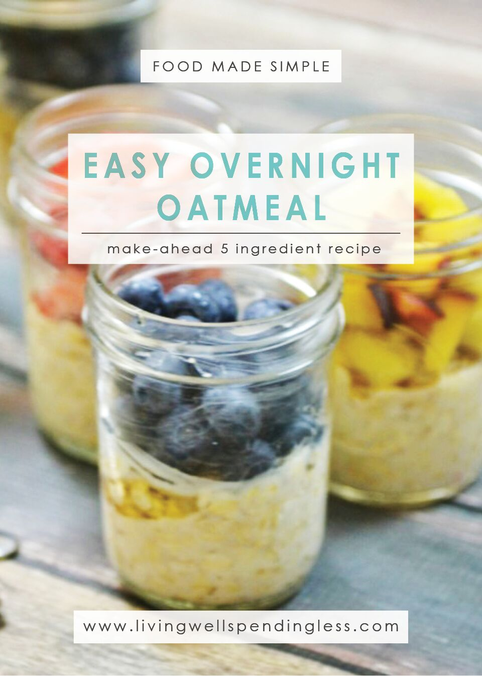 Easy Overnight Oatmeal | 5 Ingredients or Less | Breakfast Meals | Food Made Simple | Meatless Meals