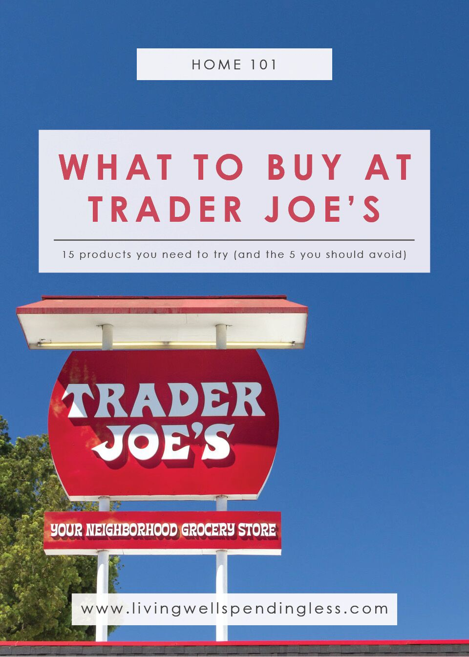 What to Buy at Trader Joe's: 15 Products You Need to Try and the 5 You Should Avoid.