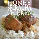 Bored with the same old chicken?  This packed-with-flavor sweet & spicy Honey Sriracha Chicken is our latest cheater meal! Easy, delicious, and practically mess-free, it goes straight from the freezer to crockpot for an effortless meal your whole family will love!