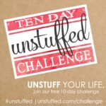 Ready to unstuff your life? Join our FREE Unstuffed 10-Day Challenge and start decluttering your home, mind, and soul. Over the course of ten powerful video challenges, you'll be inspired to calm the chaos and instead implement simple solutions that work. From pillows to paperwork and everything in between, this is one decluttering challenge you won't want to miss!