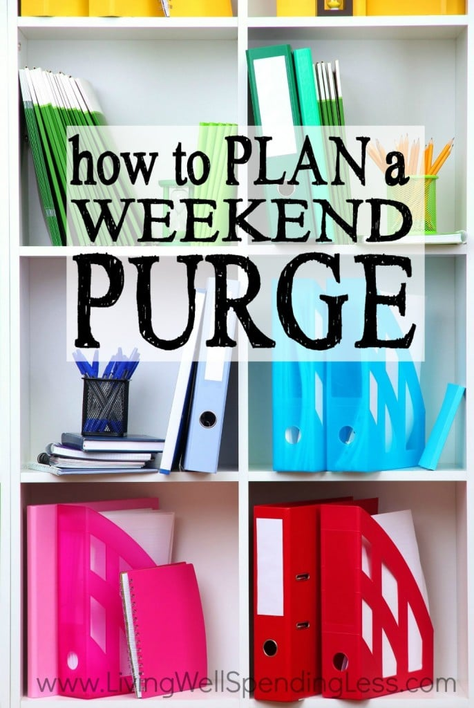 How to Plan a Weekend Purge  Unstuffy Your Life  Spring Cleaning