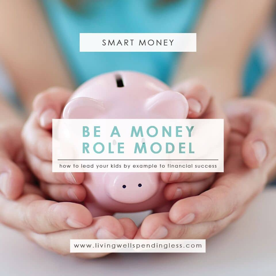 Be a money role model and lead your kids to financial success!