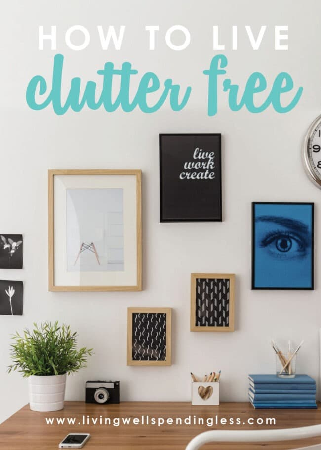Are you a slave to STUFF? Getting organized may seem daunting, but by implementing a few simple strategies, you can learn how to live clutter free!