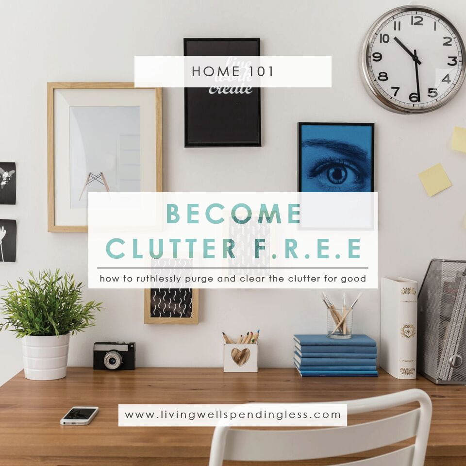 Clutter Free | Home Management | Home Organization | De-Clutter Your House | Cleaning Ideas | Cleaning Tips