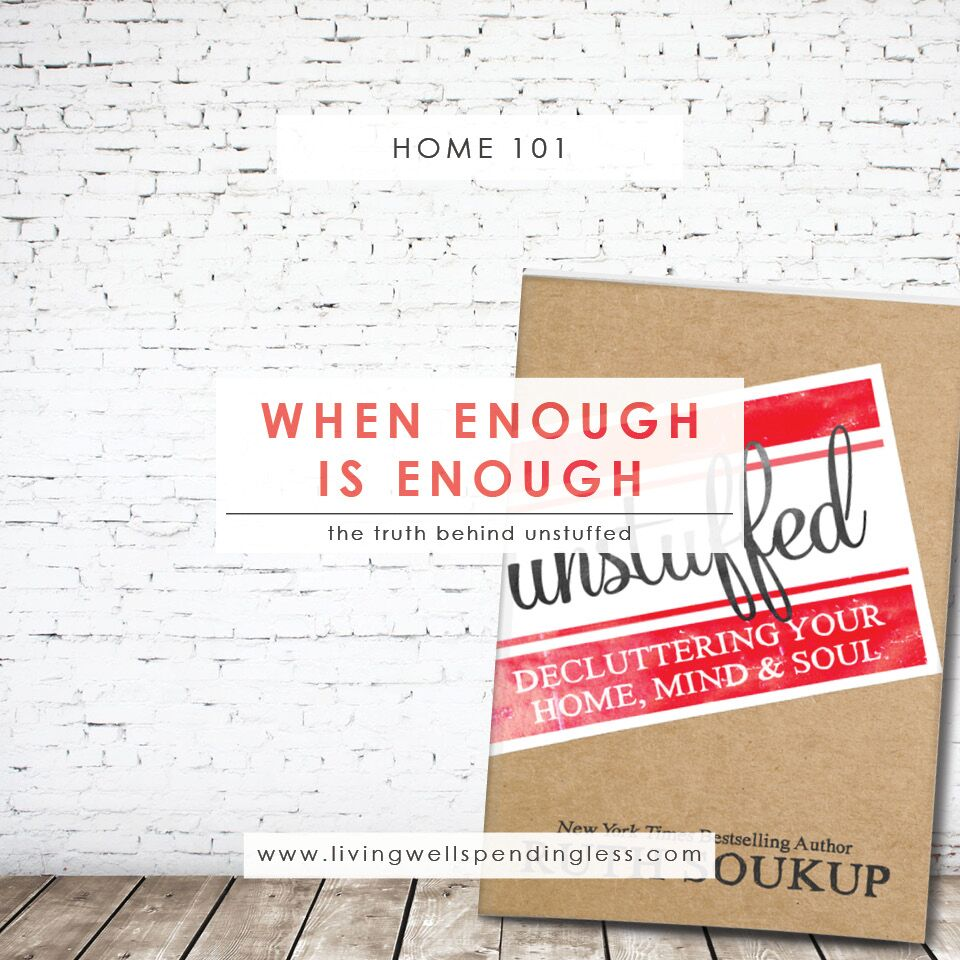 When Enough is Enough | UnStuffed | Declutter Your Home, Mind & Soul