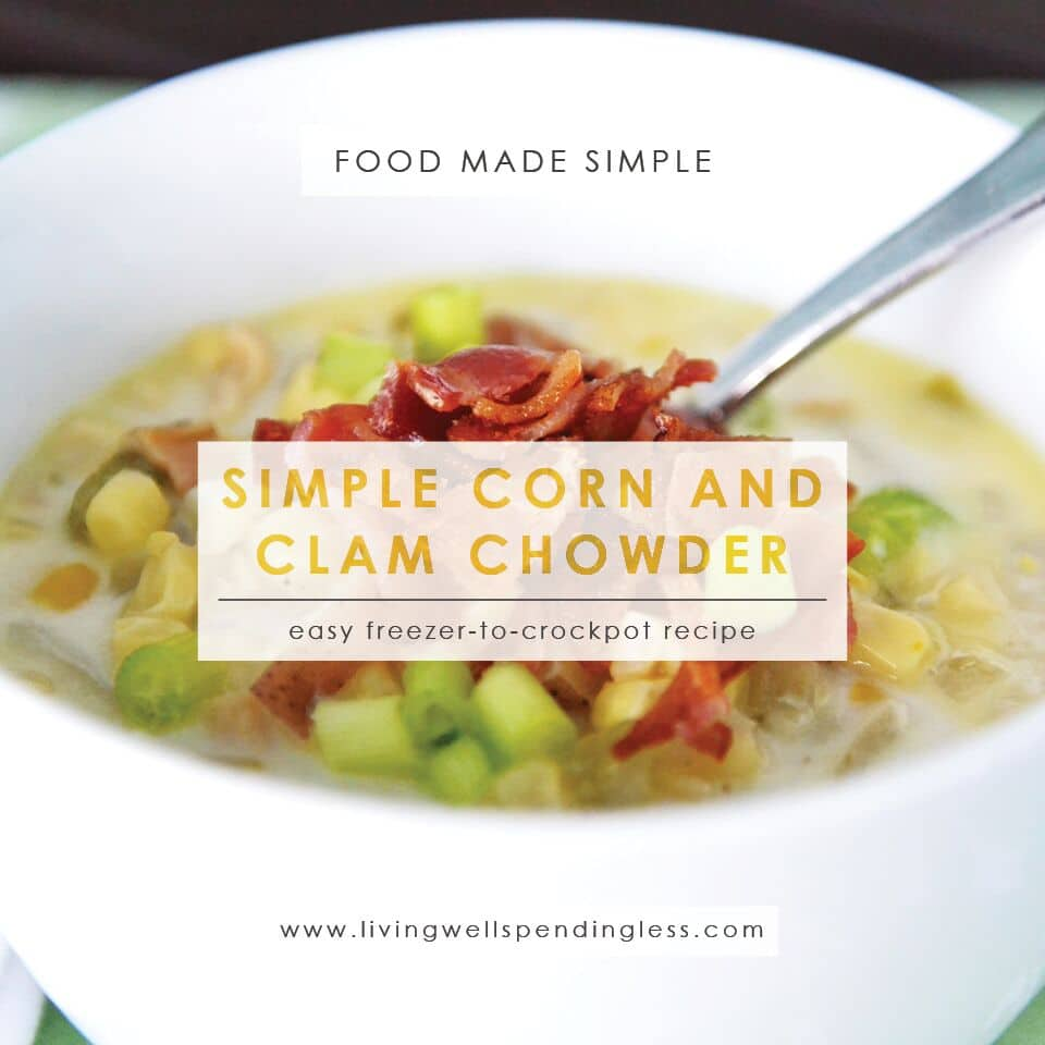 Simple Corn & Clam Chowder   10 Meals in an Hour   Freezer Cooking   Freezer meals   Meal Planning   Soup Recipe