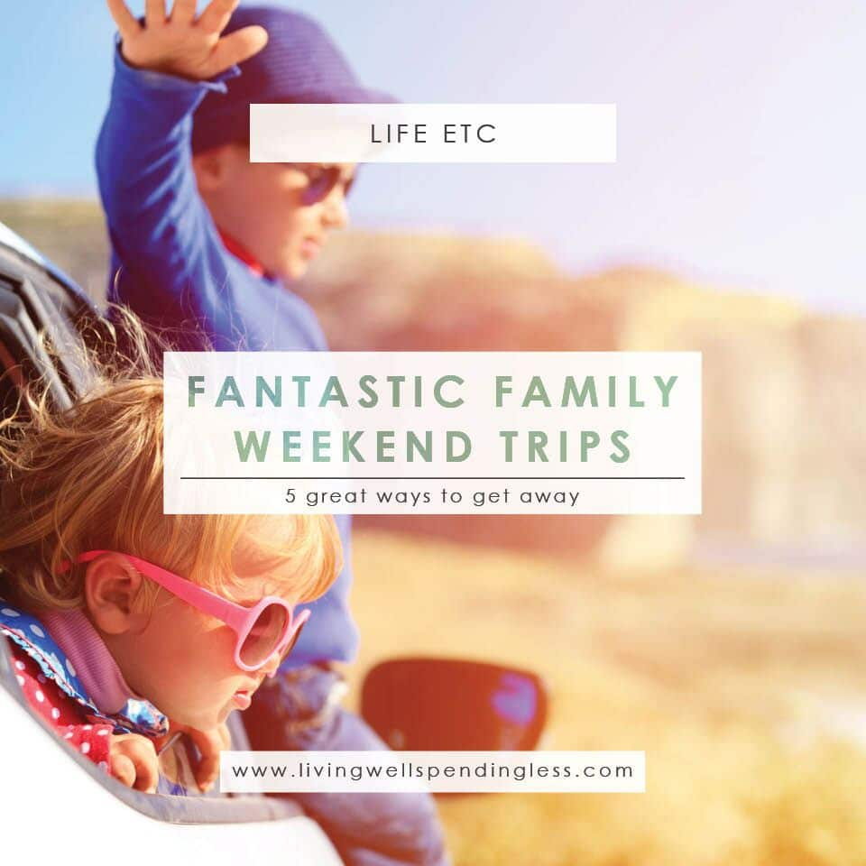 Fantastic Family Weekend Trips   Family Road Trip Ideas   Family Travel   Vacation   Weekend Getaways