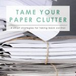 Tame Your Paper Clutter | Cleaning & Organizing | Home Decluttering | Declutter Your Inbox