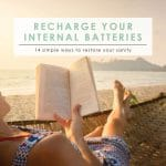 Recharge Your Internal Batteries   Simple Self-Care   Health & Wellness   Rest and Relaxation