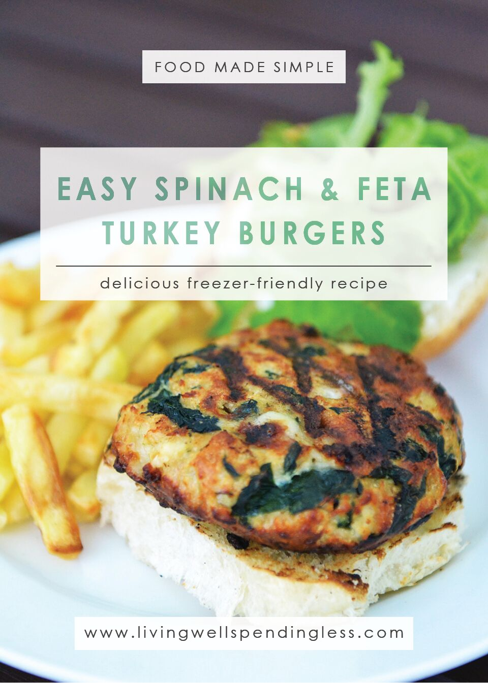 Easy Spinach & Feta Turkey Burgers: A Delicious, Freezer-Friendly Recipe
