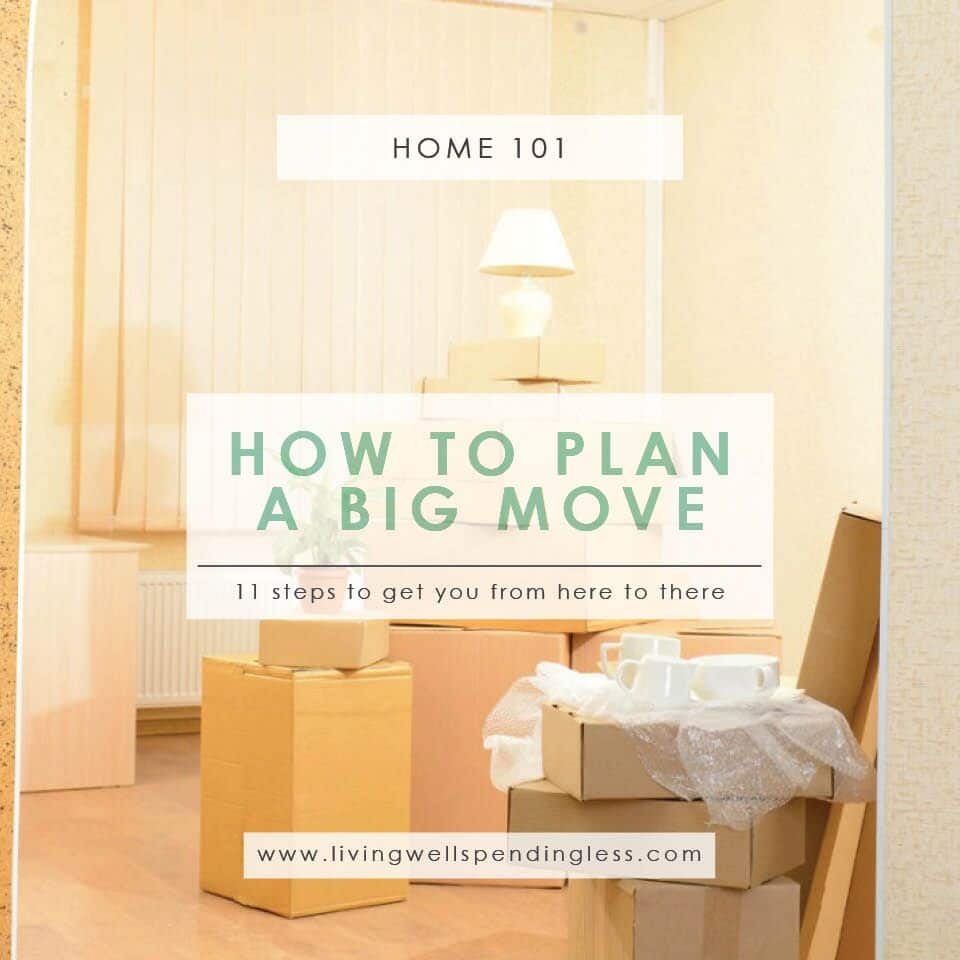 How To Plan A Big Move Practical Moving Tips