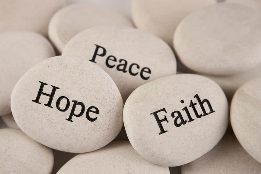 Believing is peace, hope, and faith are great values to lead an abundant life.