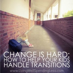 Change can be hard for all of us, but especially for kids.  Whether it is dealing with a new school, a new family member, or a change in routine, transitions can be a challenging and stressful time.  If someone you know is having trouble adjusting, don't miss these helpful tips for helping kids handle transitions and change!