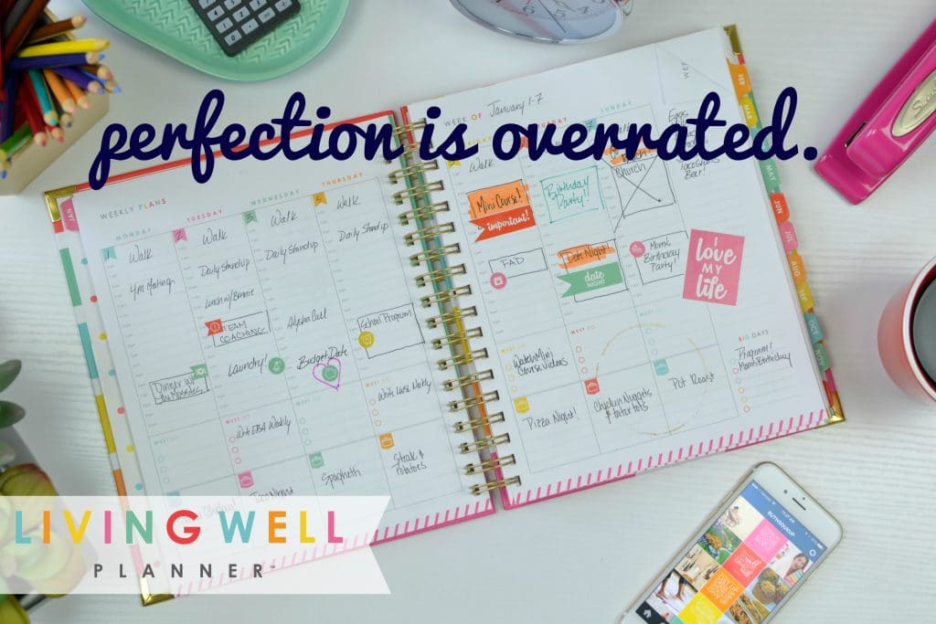 Perfection is overrated: get the planner that fits your life and helps you manage all that's on your plate.