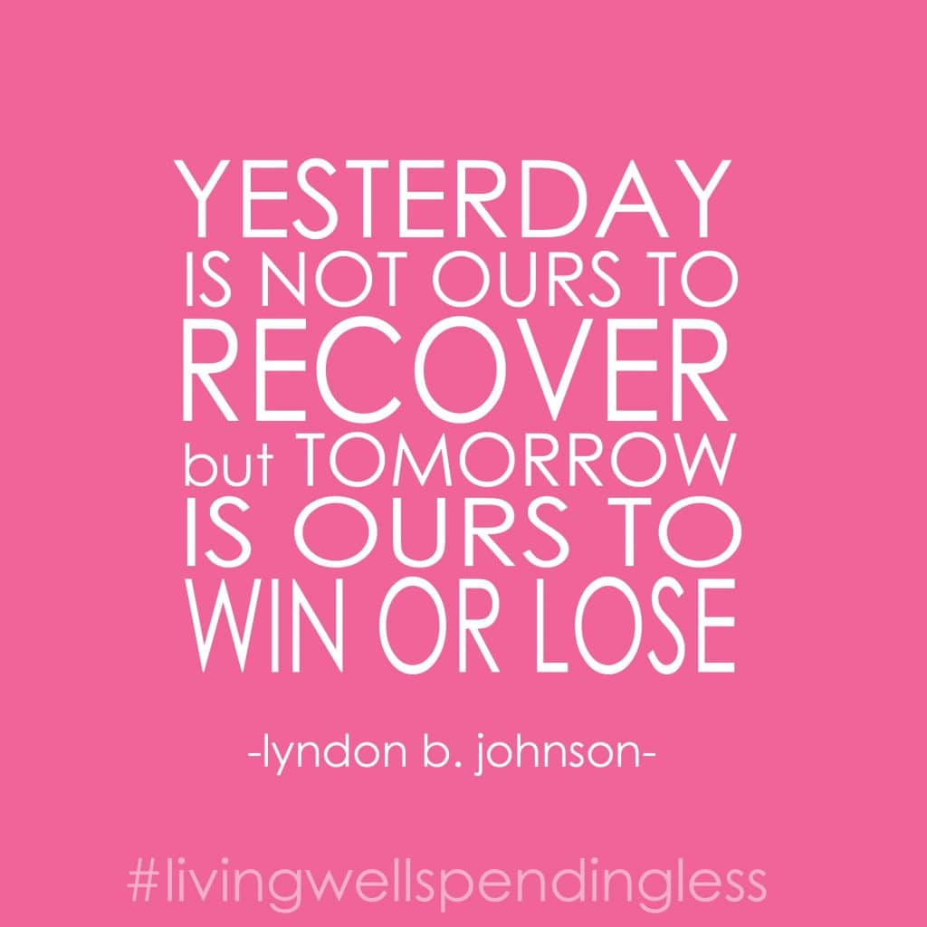 "A quote by Lyndon B. Johnson says, ""yesterday is not ours to recover but tomorrow is ours to wine or lose."""