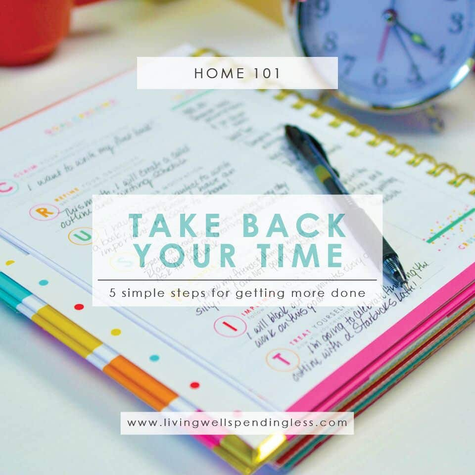 Take Back Your Time in Just 5 Simple Steps | Time Management | Home Management | Managing Priorities