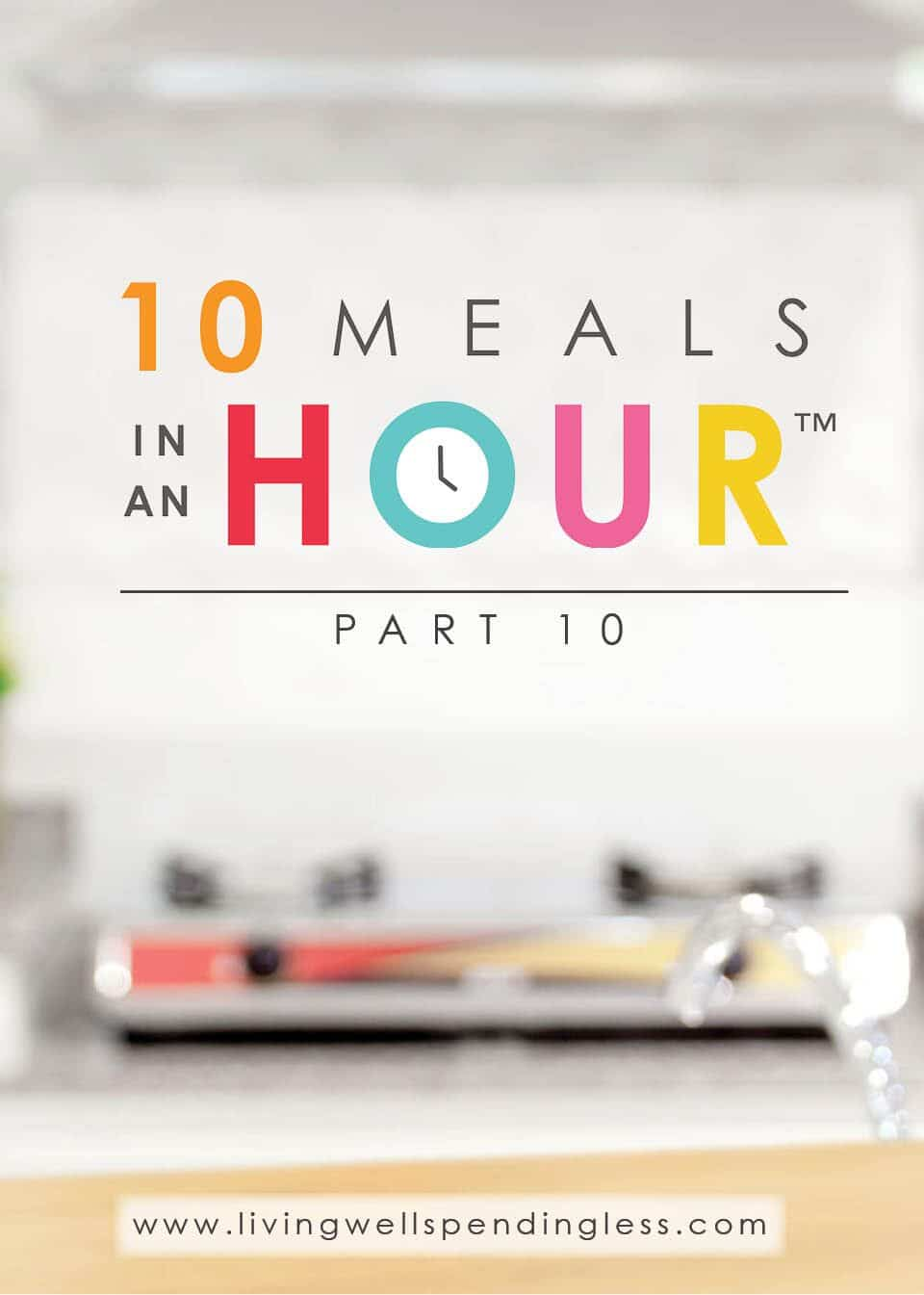 10 Meals in an Hour™ Part 10