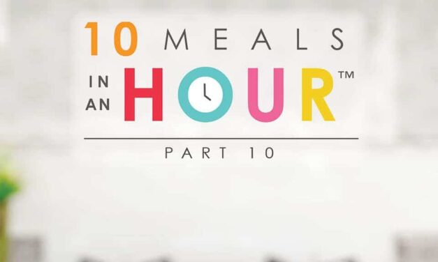 10 Meals in an Hour®: Part 10