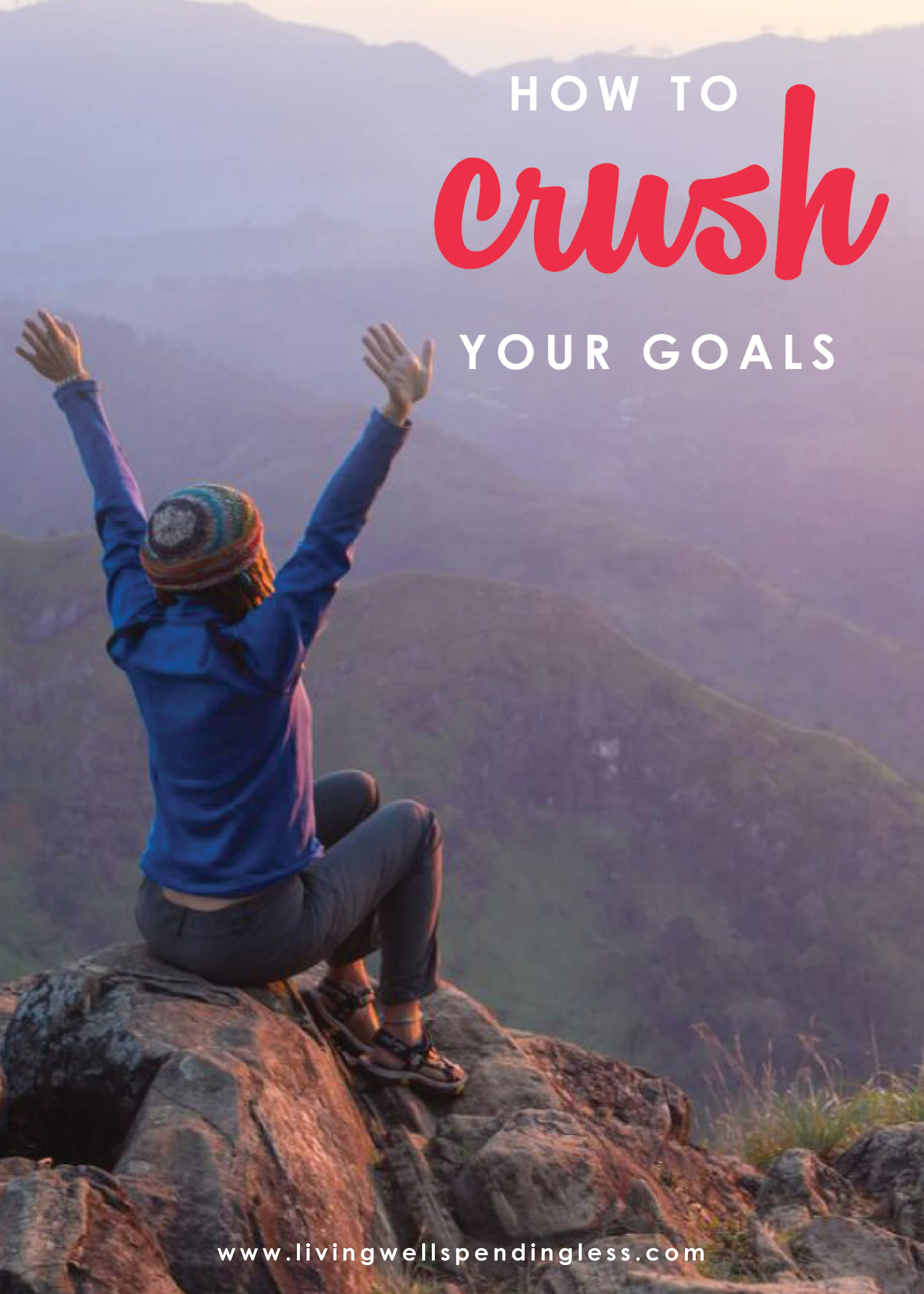 Let's face it—anybody can SET a goal, but actually ACHIEVING those goals can sometimes be a different story. Here's how to CRUSH your goals, every time.