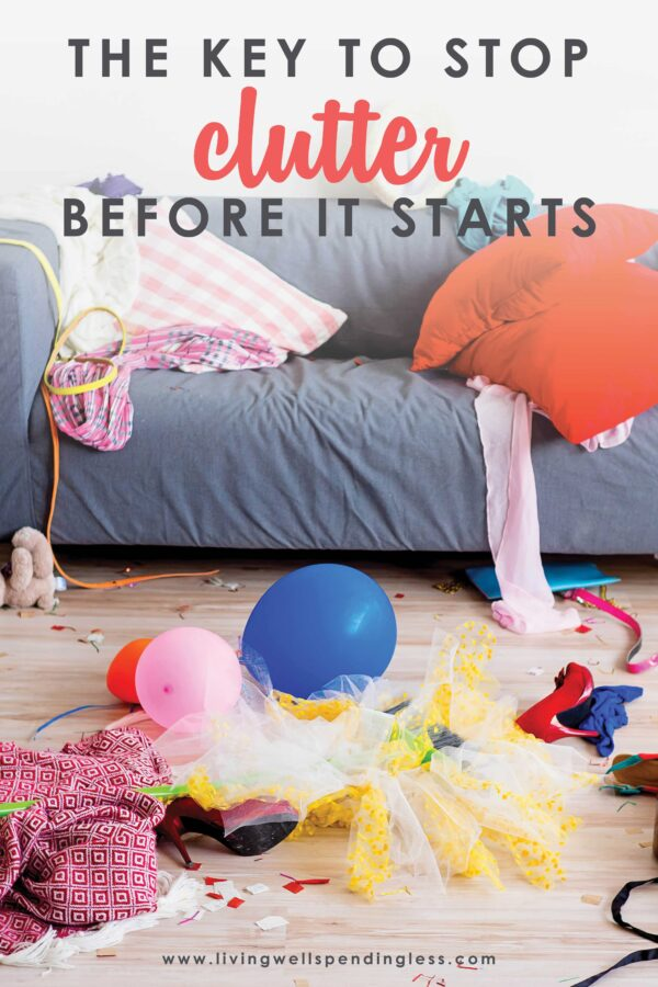 Have you ever noticed how clutter just seems to creep into our lives and take over, before we even really know what is happening? Seriously--where does this stuff come from? These key tips will help you stop the clutter before it starts and eliminate it from your life and home for good! #reduceclutter #clutterfree #livingclutterfree #clutterfreehome #clutterfreelife #simpleliving