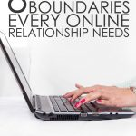 8 Boundaries Every Online Relationship Needs | Relationship and Marriage | Core Boundaries for Dating & Relationships