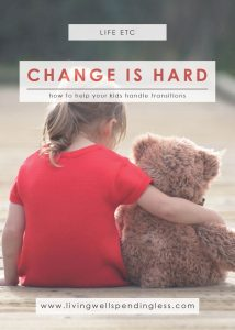 Change is Hard: How to Help Your Kids Handle Transitions | Parenting | Embracing Transitions