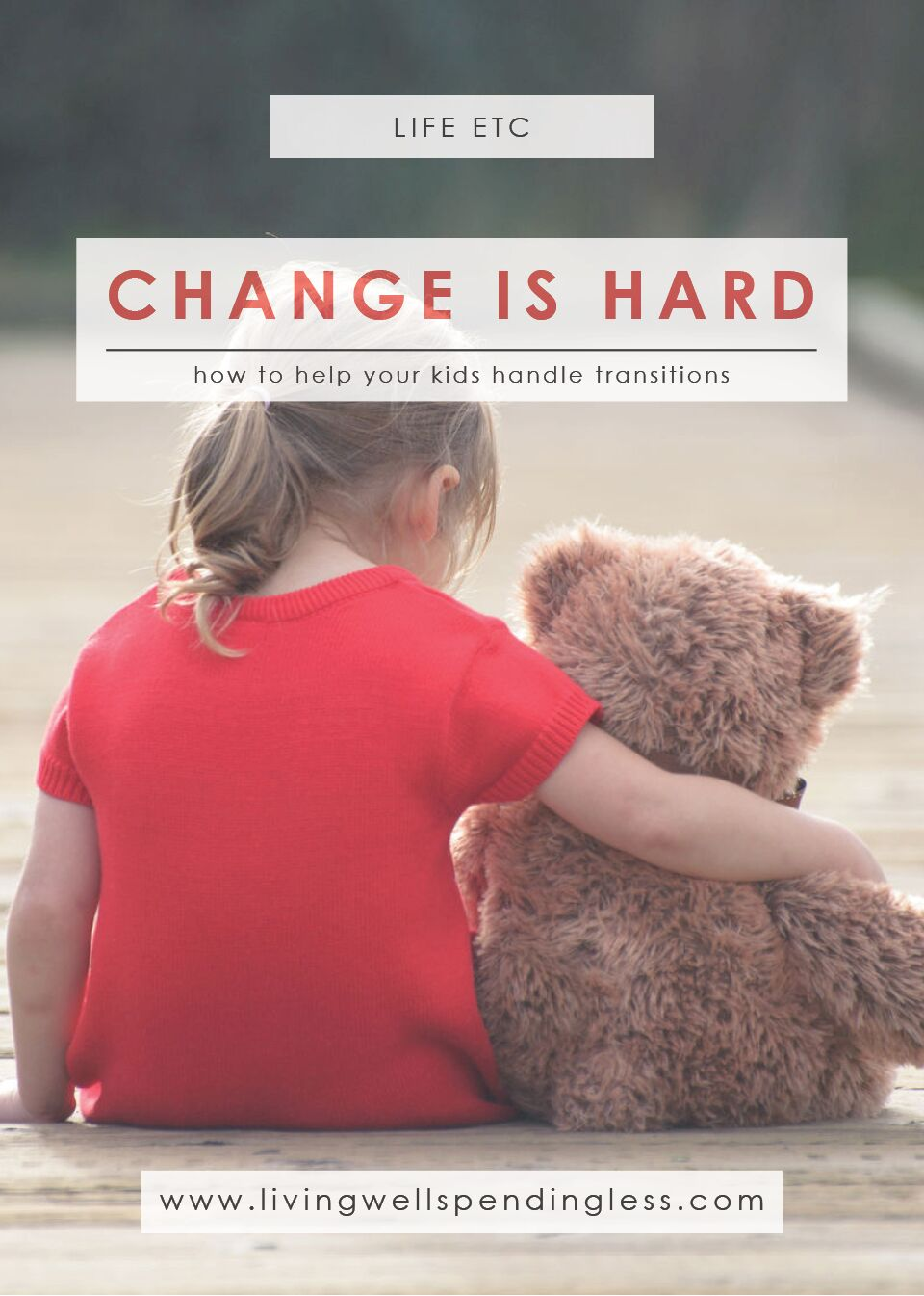 Change is Hard: How to Help Your Kids Handle Transitions