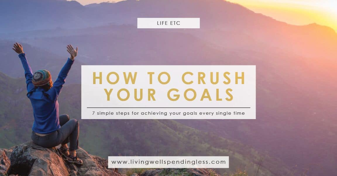 how to crush your goals  every  single  time