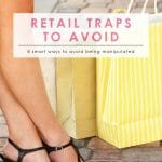 Sneaky Retail Traps (& how to avoid them) | Money Saving Tips | Smart Money | Retailers Trick