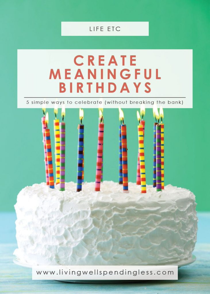 Ways to Create Meaningful Birthdays | Simple Birthday Traditions | Parties & Events | Life with kids