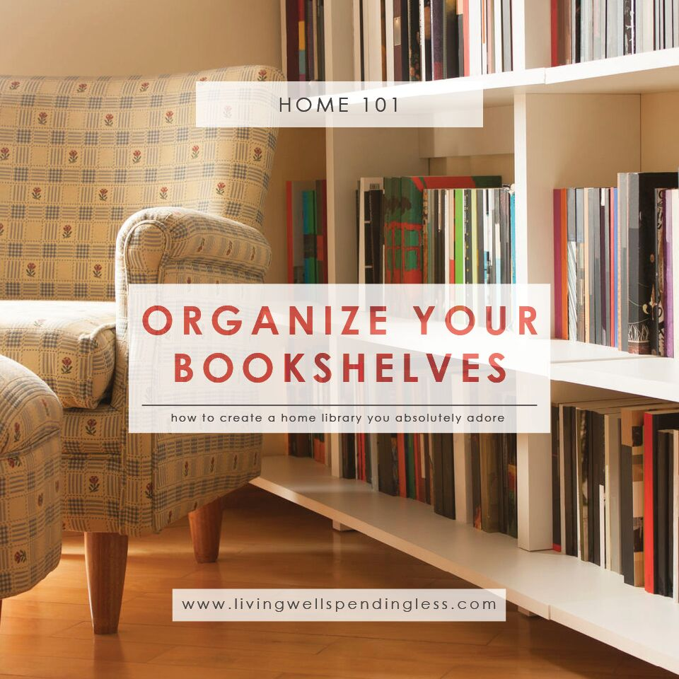 How to Organize Your Bookshelves | Cleaning & Organizing | Home 101 | Home Management | Organizing Books