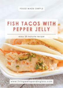 Easy Fish Tacos with Pepper Jelly | 20 Minute Meal | Easy Fish Recipe | Spicy Fish Dish