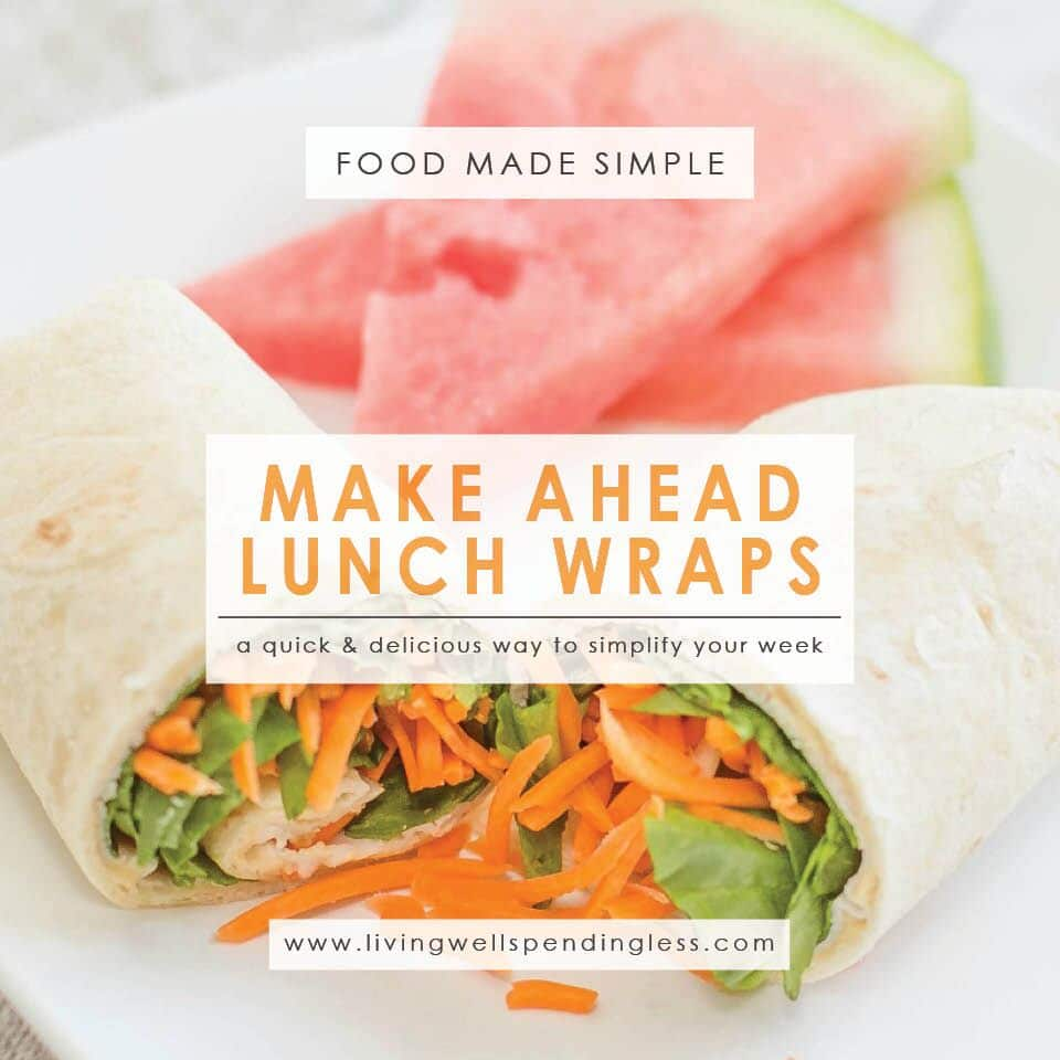 Make Ahead Lunch Wraps | Quick & Easy Lunch Idea | 5 Ingredients or Less | Food Made Simple | Meat