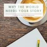 Why the World Needs Your Story | Why Your Story Matters | Faith & Inspiration | Marriage