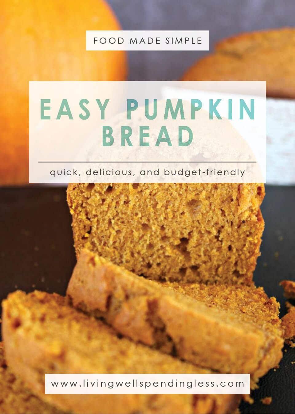 Easy Pumpkin Bread: A Quick, Delicious and Budget-Friendly recipe.