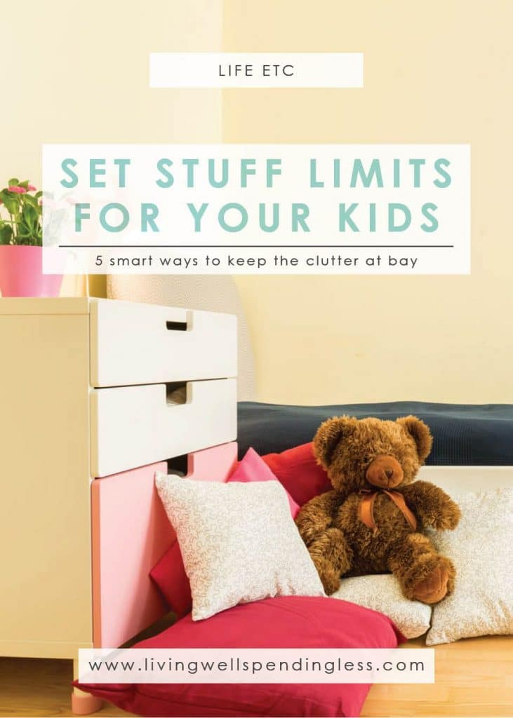 Ways to Set Stuff Limits for Your Kids   Decluttering Kids Stuff   Holidays & Special Occasions   Life with Kids   Marriage & Parenting