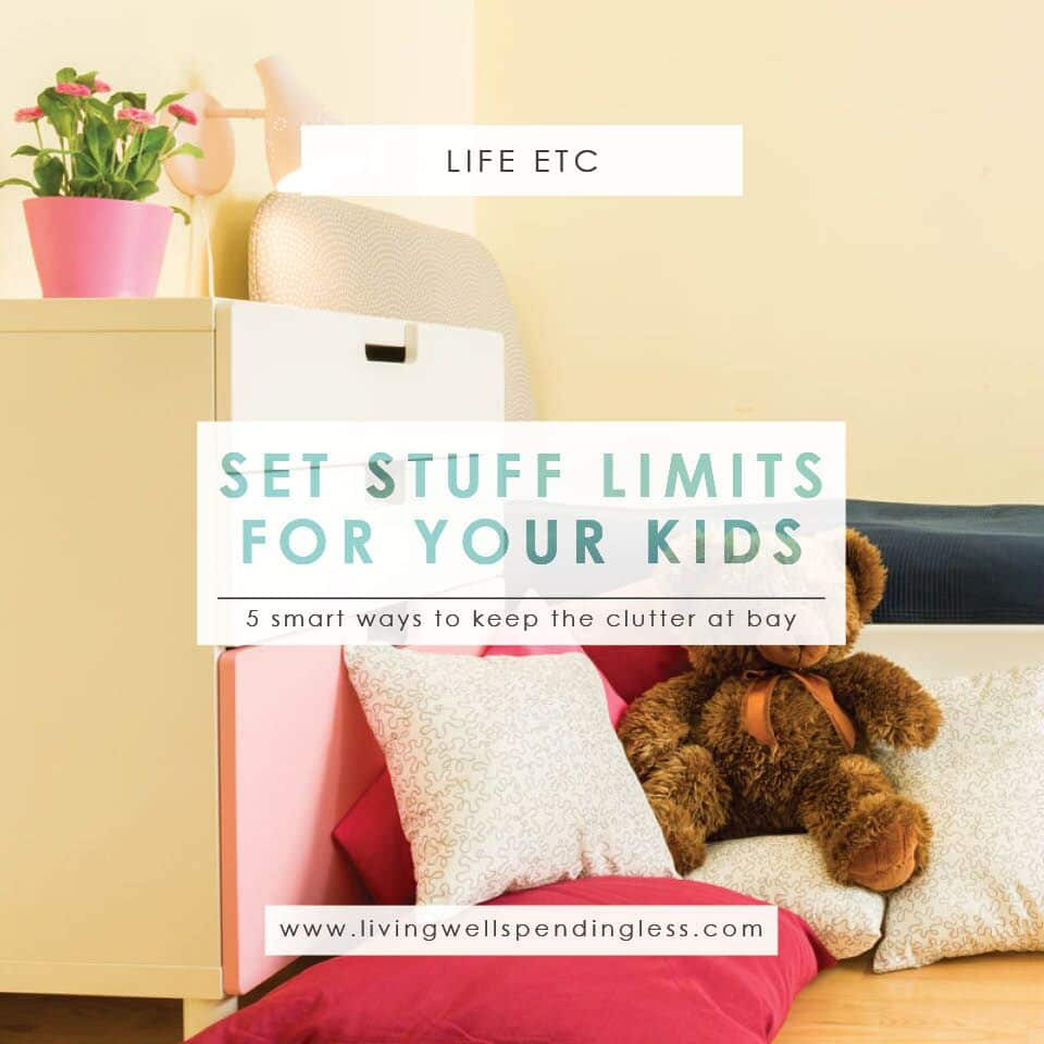 Ways to Set Stuff Limits for Your Kids | Decluttering Kids Stuff | Holidays & Special Occasions | Life with Kids | Marriage & Parenting