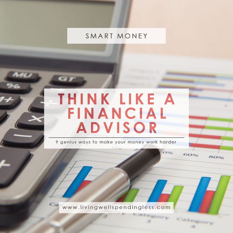 Ways to Think Like a Financial Advisor | Saving & Investing | Smart Money | Wise Spending