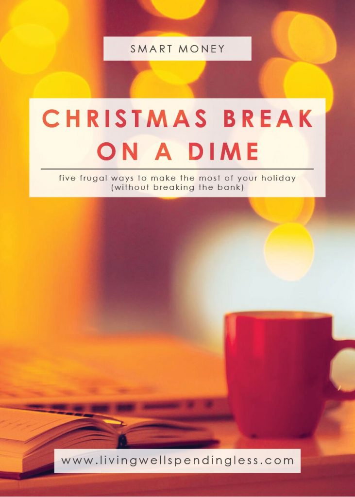 Christmas Break on a Dime   5 Frugal Holiday Vacation Ideas   Fun Activities to do With Kids