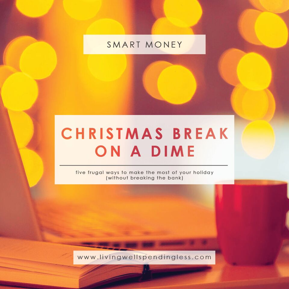 Christmas Break on a Dime | Home Life, PArenting | Motherhood | life with kids | Budgeting 101