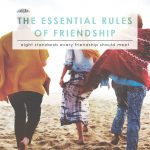 The Essential Rules of Friendship | 8 Standards for Every Friendship | Friendships in Adulthood