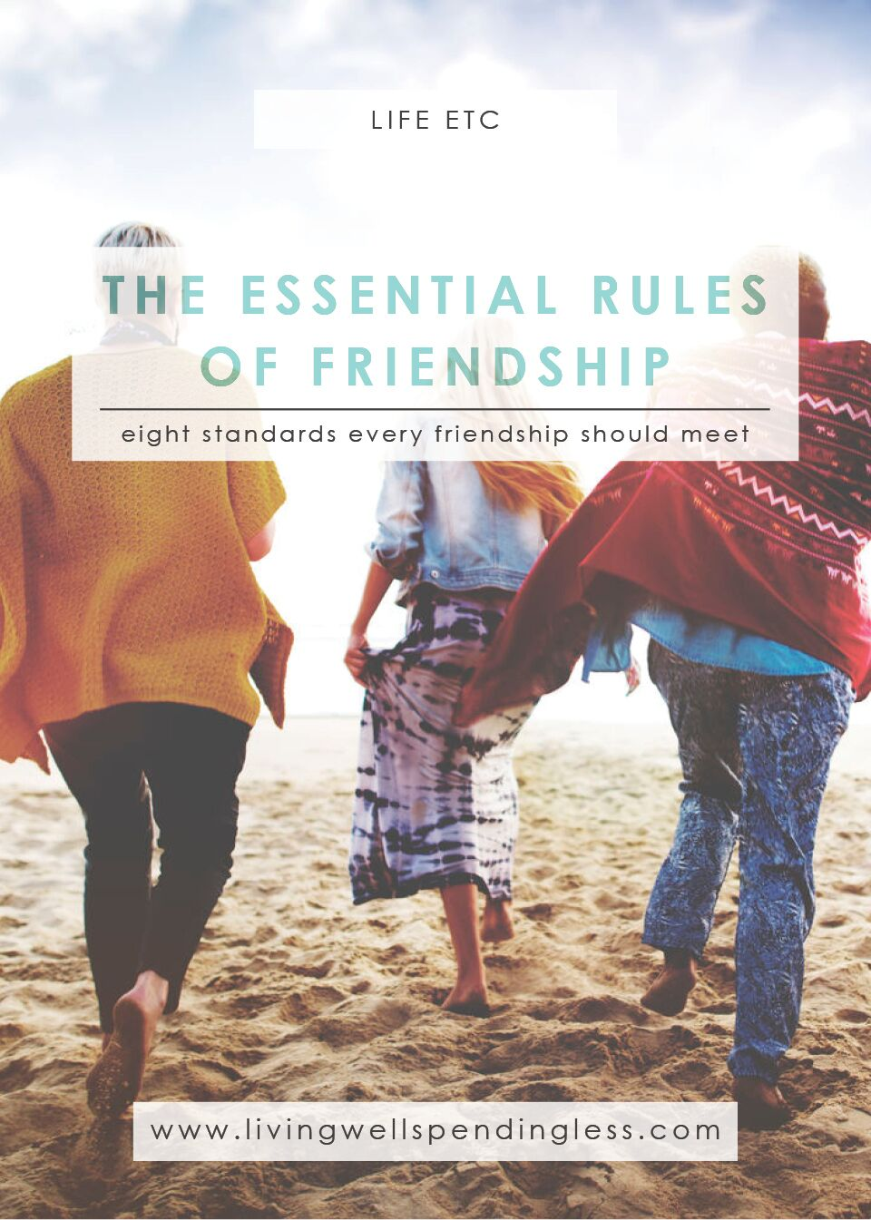 The Essential Rules of Friendship: Eight Standards Every Friendship Should Meet.