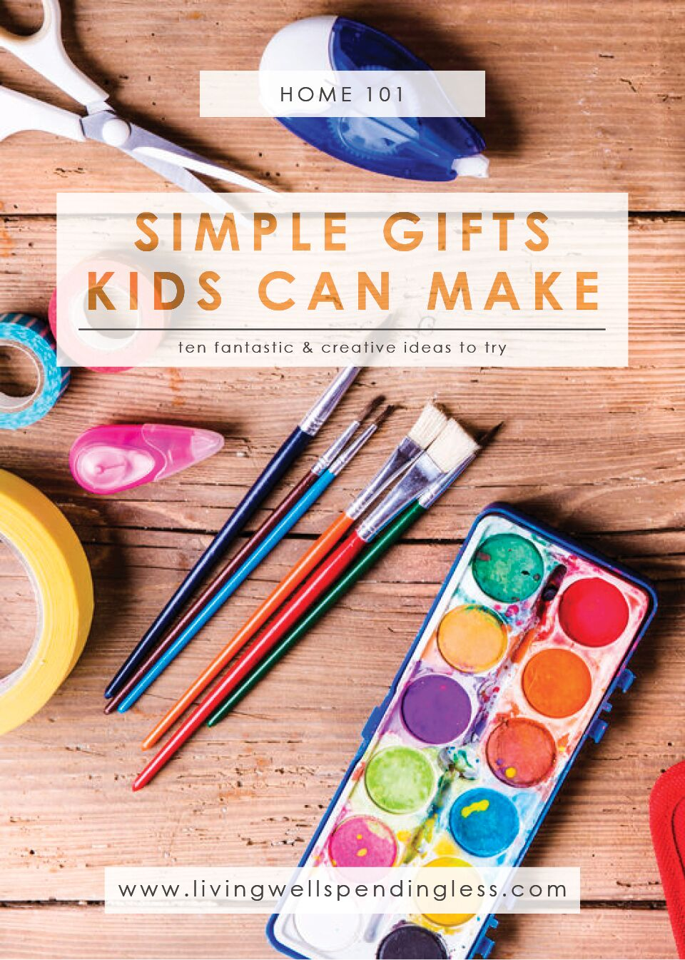 Simple Gifts Kids Can Make | DIY Gifts Kids Can Make | 10 Creative Gift Ideas