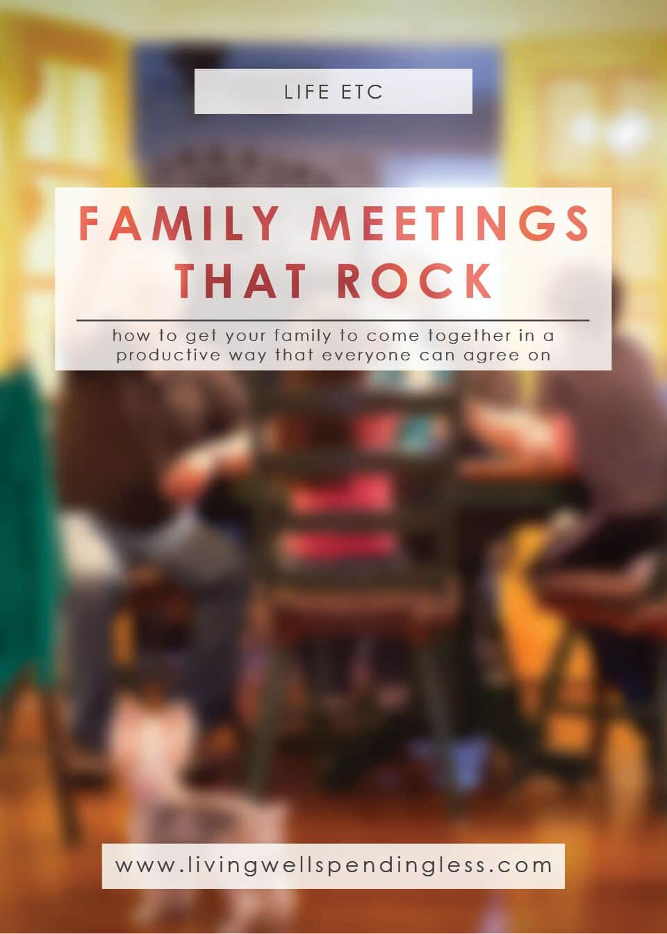 Follow these guidelines to ensure you have family meetings that rock!