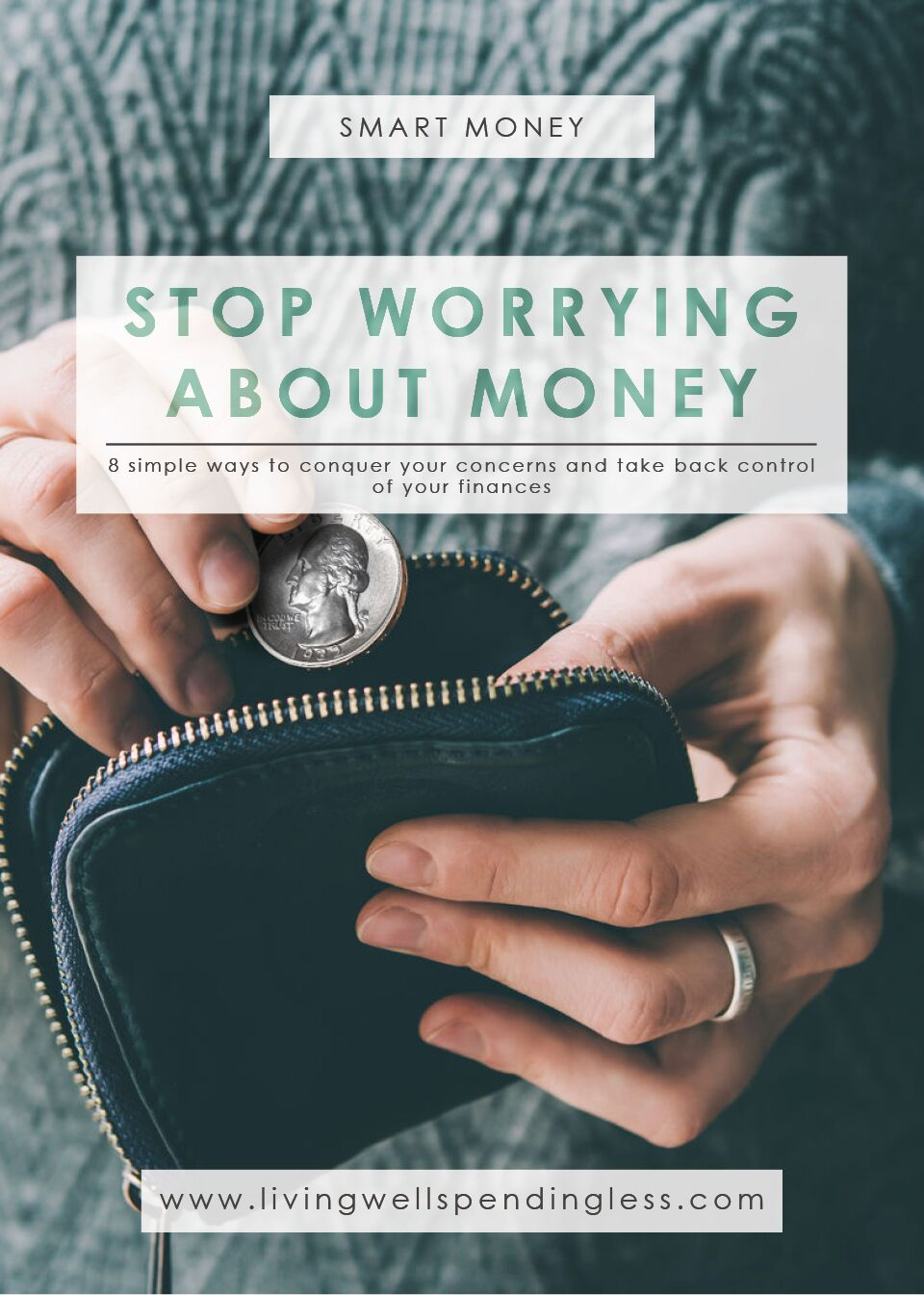 Stop Worrying About Money: 8 Simple Ways to Conquer Your Concerns and Take Back Control of Your Finances