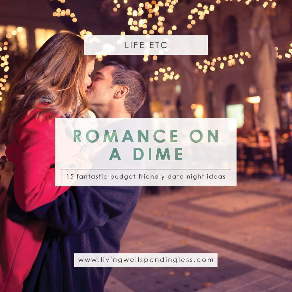 Romance On A Dime | 15 Budget Friendly Date Ideas | Valentineu0027s Day | Date  Night