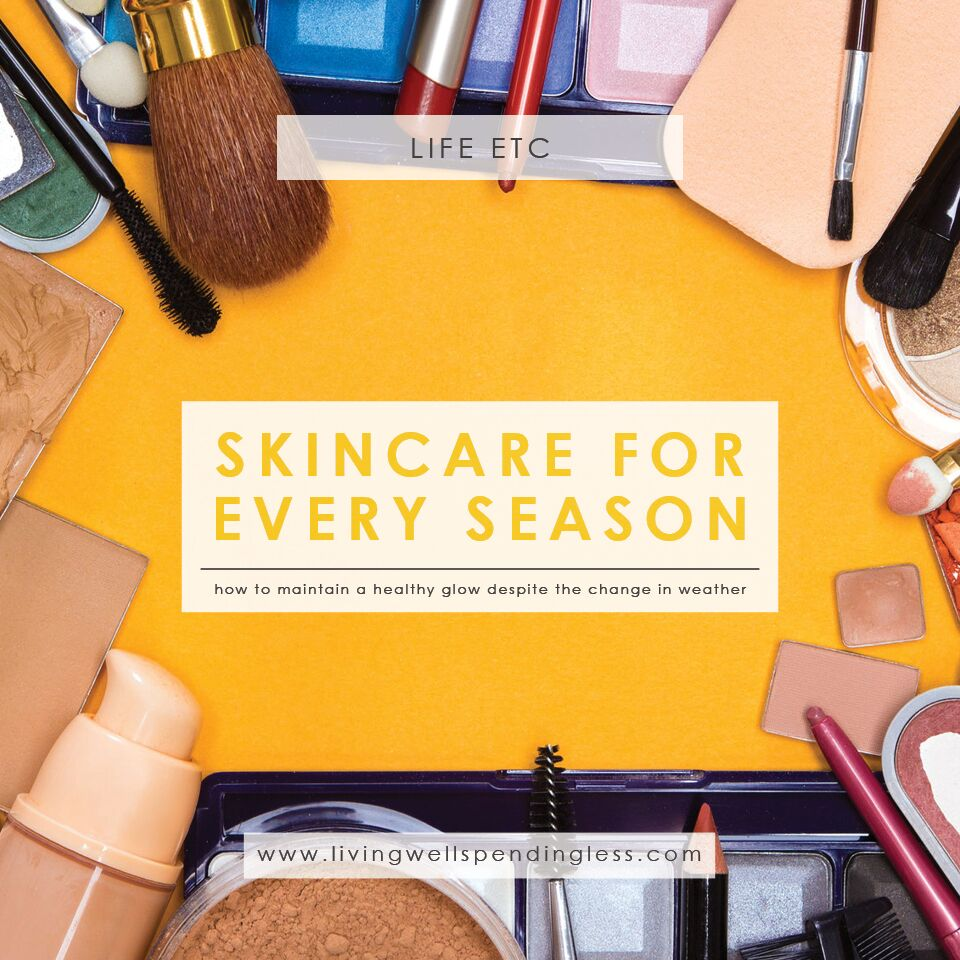 Skincare for Every Season | Maintain a Healthy Glow All Year | Skincare Tips