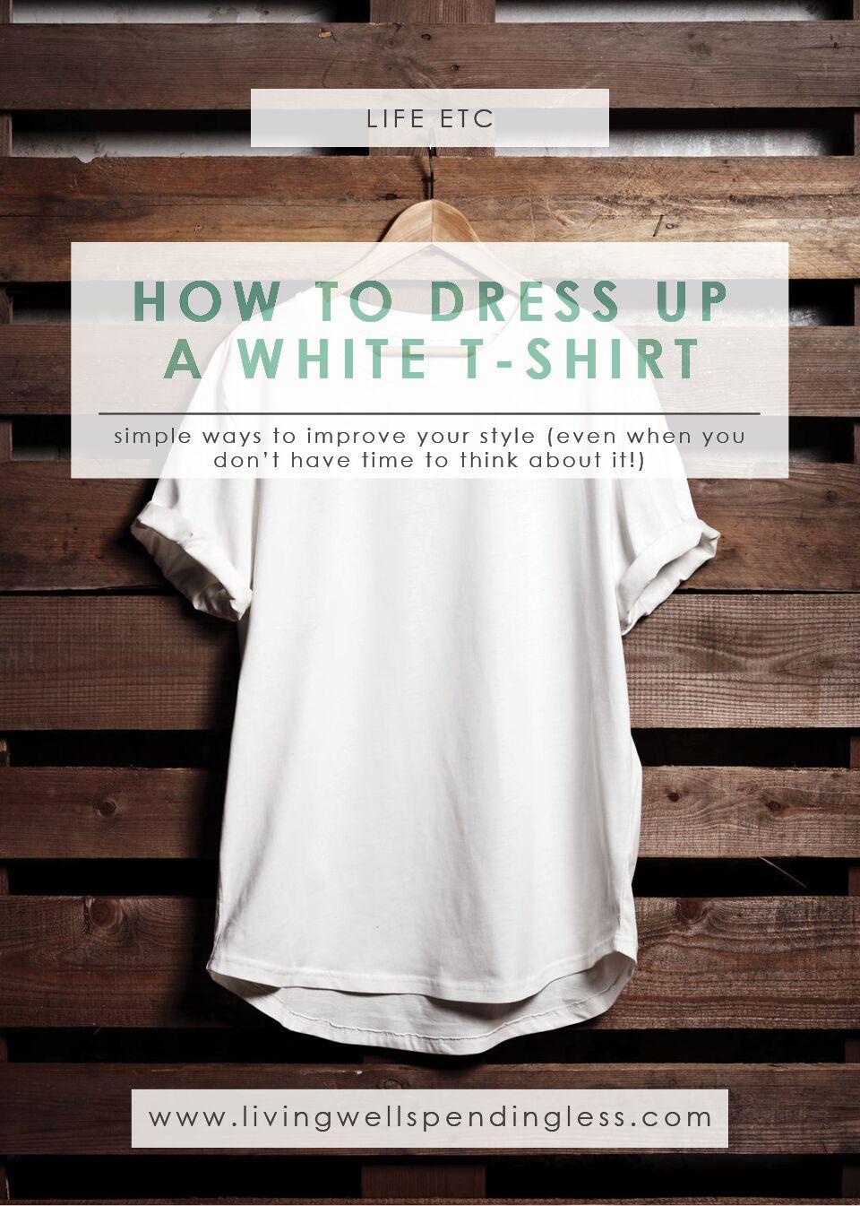 Dress Up a White T-Shirt | Fashion & Beauty | White T-Shirt Outfit Ideas | White T-Shirt Style