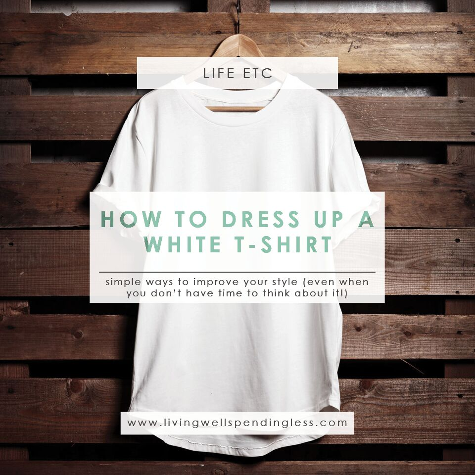 How to dress up a white t shirt quick ways to improve for Dressy white t shirt